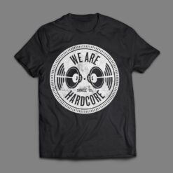 WE ARE HARDCORE printed T-Shirt